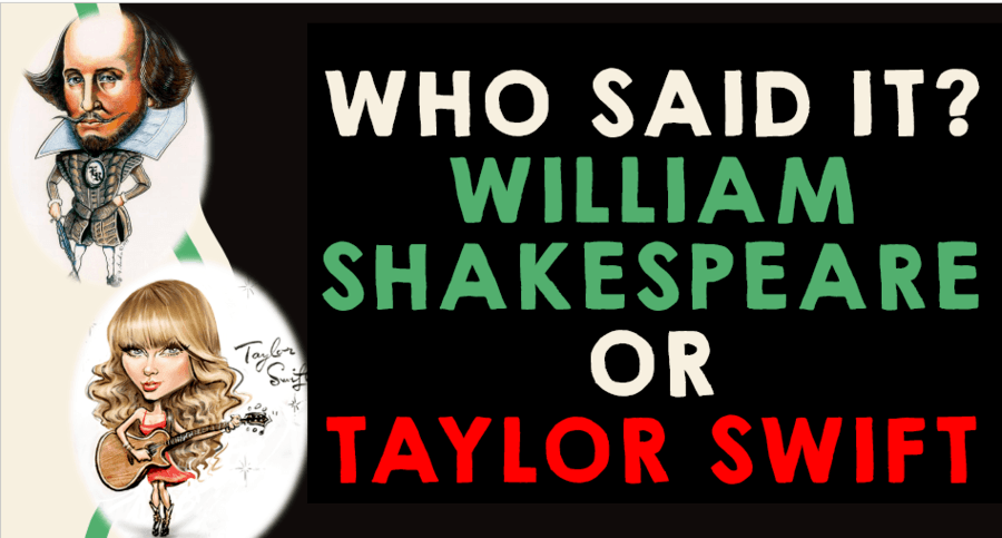 Who Said It William Shakespeare Or Taylor Swift Quiz Quizizz